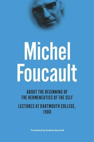 about-the-beginning-of-the-hermeneutics-of-the-self-lectures-at-dartmouth-college-1980