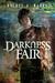 Darkness Fair (The Dark Cycle, #2)