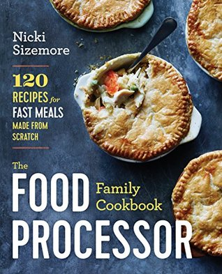 The food processor family cookbook 120 recipes for fast meals 28223725 forumfinder Image collections