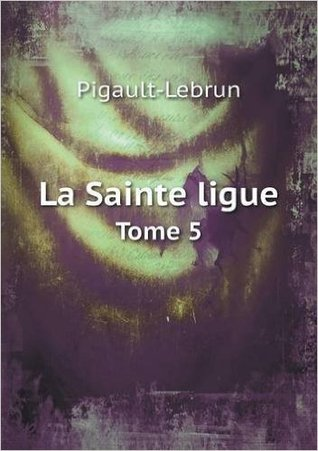 La Sainte Ligue Tome 5