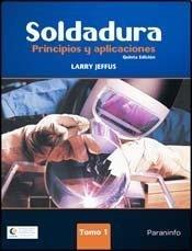 Soldadura / Welding: Principios y aplicaciones / Principles and Applications