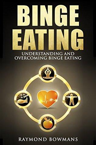 Binge Eating: Understanding and Overcoming Binge Eating