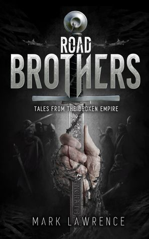 Road Brothers by Mark  Lawrence
