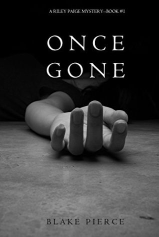 Once Gone (Riley Paige Mystery, #1)
