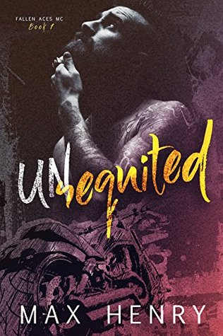 Unrequited (Fallen Aces MC, #1) by Max Henry
