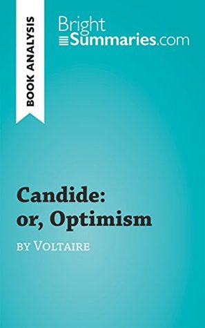 Book Analysis: Candide: or, Optimism by Voltaire: Summary, Analysis and Reading Guide