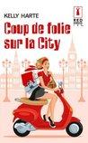 Coup de folie sur la City (Red Dress Ink t. 54)