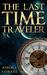 The Last Time Traveler (The Last Time Traveler #1)