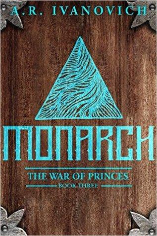 Monarch (War of the Princes, #3)