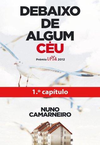 Ebook Debaixo de Algum Céu - 1º Capítulo by Nuno Camarneiro TXT!