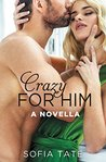 Crazy for Him: A Novella