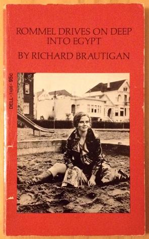 Rommel Drives on Deep Into Egypt, Brautigan, Richard