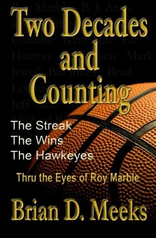 Two Decades and Counting:The Wins, The Streak, The HawkeyesThru the Eyes of Roy Marble