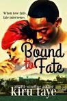 Bound To Fate (Bound Series, #1)