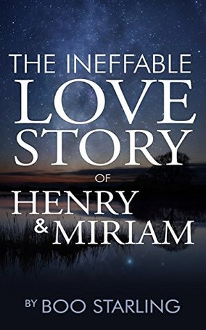The Ineffable Love Story of Henry & Miriam