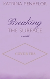 Breaking the Surface (The Surface, #2)