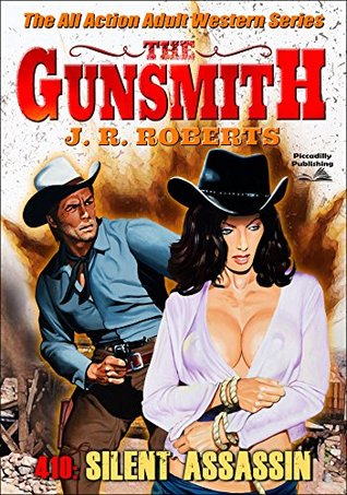 Silent Assassin (A Gunsmith Western Book 410)