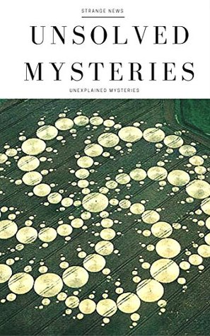 Mysteries: Unexplained Mysteries + 4 FREE EBOOKS worth $25