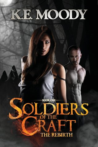 Ebook Soldiers of the Craft: The Rebirth by K.E. Moody TXT!
