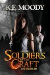 Soldiers of the Craft: The Rebirth (Soldiers of the Craft, #1)