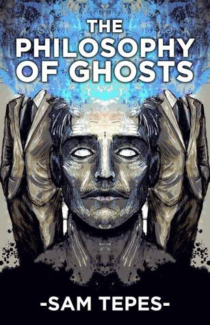 The Philosophy of Ghosts