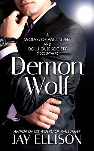 Demon Wolf (The Wolves of Wall Street Book 4)