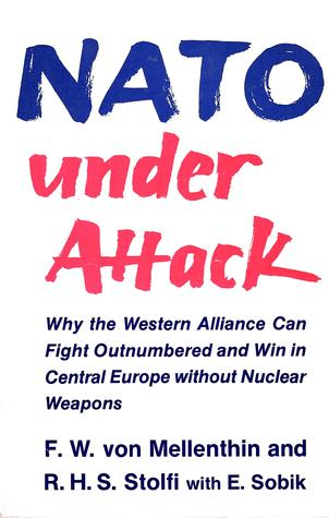 NATO under Attack: Why the Western Alliance Can Fight Outnumbered and Win in Central Europe without Nuclear Weapons