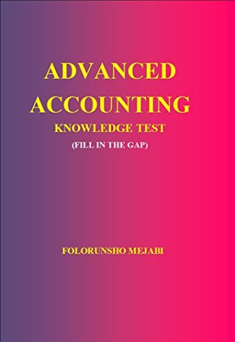 ADVANCED ACCOUNTING KNOWLEDGE TEST: MULTIPLE CHOICE QUESTIONS AND ANSWERS