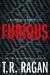 Furious by T.R. Ragan