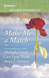 Make Me a Match by Melinda Curtis