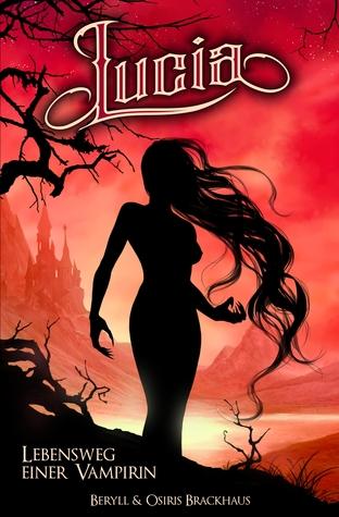 Lucia - Lebensweg einer Vampirin