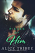Pieces of Him by Alice Tribue