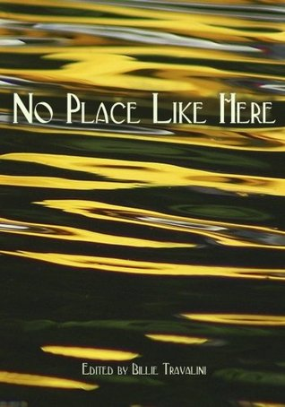 No Place Like Here: An Anthology of Southern Delaware Poetry and Prose