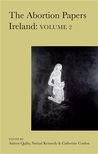 The Abortion Papers Ireland: Volume 2 by Aideen Qulity