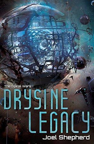 Drysine Legacy (The Spiral Wars, #2)