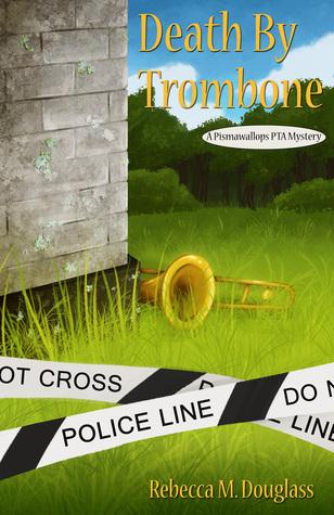 Death By Trombone (Pismawallops PTA, #2)