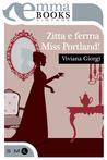 Zitta e ferma Miss Portland! by Viviana Giorgi