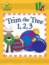 Trim the Tree 1, 2, 3: A Numbers Book