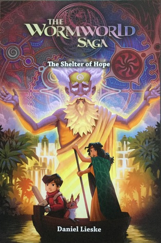 The Wormworld Saga: The Shelter of Hope (Wormworld Saga #2)