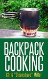 Backpack Cooking: Outdoor Cooking for the Adventure Traveler