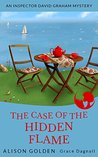 The Case of the Hidden Flame (Inspector David Graham #2)