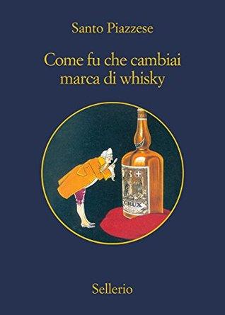 Come fu che cambiai marca di whisky