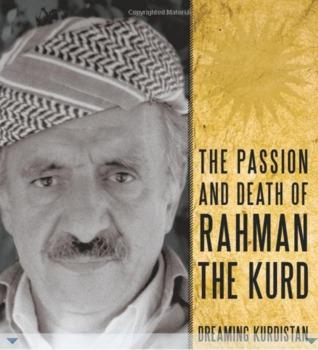 The Passion and Death of Rahman the Kurd: Dreaming Kurdistan