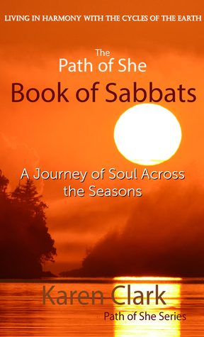 The Path of She Book of Sabbats - A Journey of Soul Across the Seasons