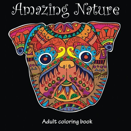 Amazing Nature: Adult Coloring Book (Stress Relieving) (Volume 5)