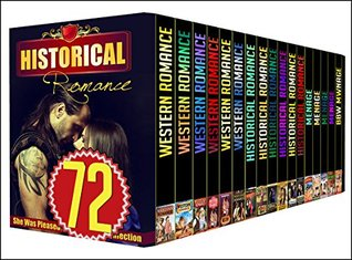 WESTERN: 72 BOOK MEGA BUNDLE - The Best Amazing 72 Books In 1 WESTERNS, HISTORICALS, MENAGES STORIES