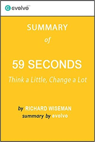 59 Seconds: Summary of the Key Ideas - Original Book by Richard Wiseman: Think a Little, Change a Lot