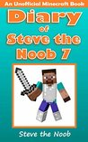 Diary of Steve the Noob 7 by Steve the Noob