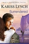 Surrendered (Heart of a Warrior #3)