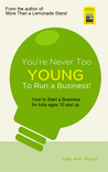 You're Never too Young to Start a Business